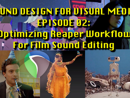 Sound Design for Visual Media - Tutorial Notes Ep02