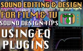 Sound Design For Visual Media - Tutorial Notes Ep06