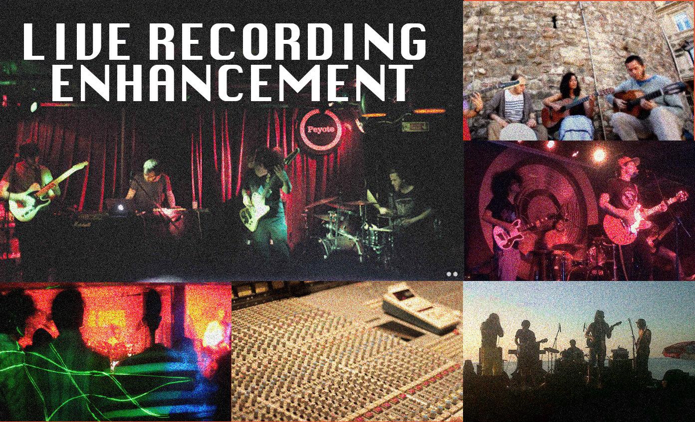 Live Recording Enhancement