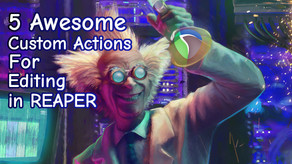 5 AWESOME Custom Actions for Quicker Editing in REAPER!