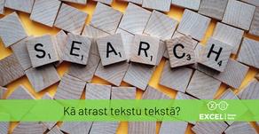 Kā atrast tekstu tekstā ar SEARCH un FIND?