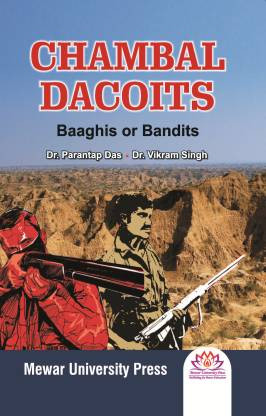 Chambal Dacoits: Baaghis or Bandits (English, Paperback, Dr. Parantap Das, Dr. Vikram Singh) Buy Now: