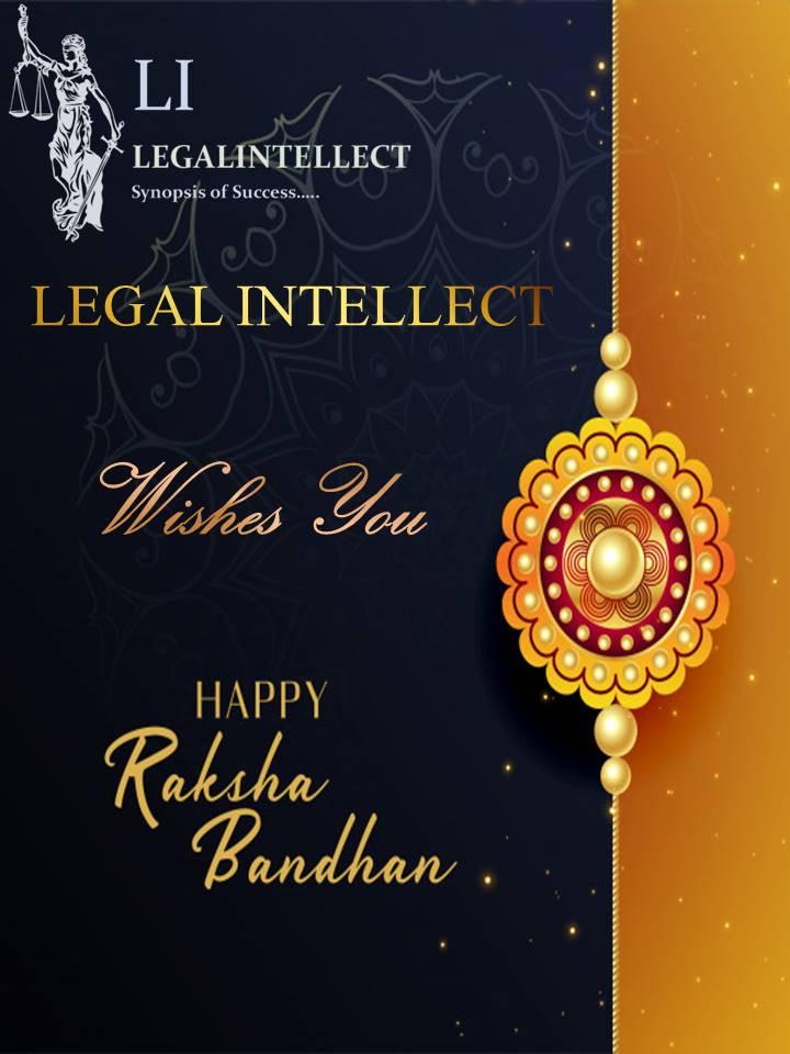 LEGAL INTELLECT WISHES YOU HAPPY RAKSHA BANDHAN
