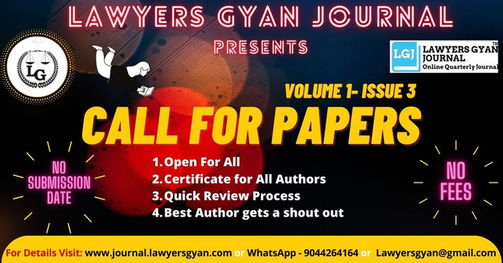Call for Papers- Lawyers Gyan is calling for papers  Volume 1 Issue 3  No submission fees; Submissions on Rolling Basis