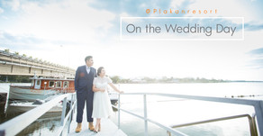 On the Wedding Day - คุณแก้ม+แพ็ค