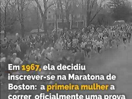 A mulher na Maratona de Boston. Uma história de lutas e conquistas desde 1967