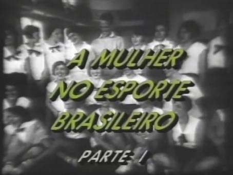 A Mulher no Esporte Brasileiro - parte I