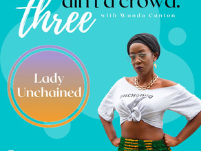 Three Ain't A Crowd #8: Lady Unchained - Poetry, Prisons & Racism