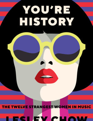 Lost Amongst the Noise: Lesley Chow's You're History Reviewed