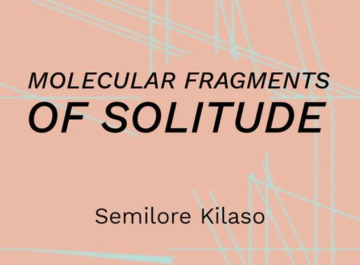 POEM: 'Molecular Fragments Of Solitude'