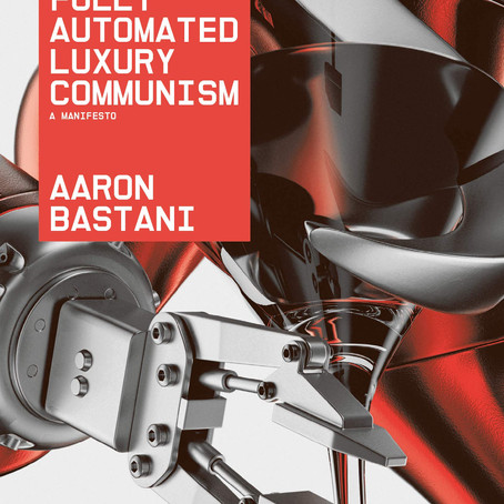 Awaiting the Third Disruption: Fully Automated Luxury Communism Reviewed