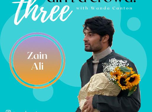 Three Ain't A Crowd #4: Zain Ali - Fashion, Confidence & Hair Growth