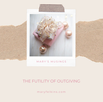 The Futility of Outgiving