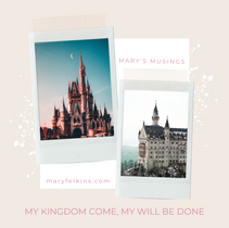 My Kingdom Come, My Will be Done