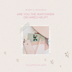 Are You The Watchman or Hired Help?