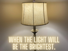 When the Light Will Be the Brightest.