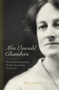 Importance of My Utmost for His Highest, What is My Utmost for His Highest, Oswald Chambers, Biddy Chambers, Mrs. Oswald Chambers, devotionals