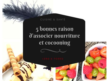 5 bonnes raisons de ne pas négliger la nourriture lors de son rituel cocooning