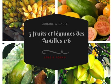 5 fruits et légumes des Antilles (1)