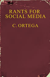 Rants For Social Media - The 5th book by ORTEGA