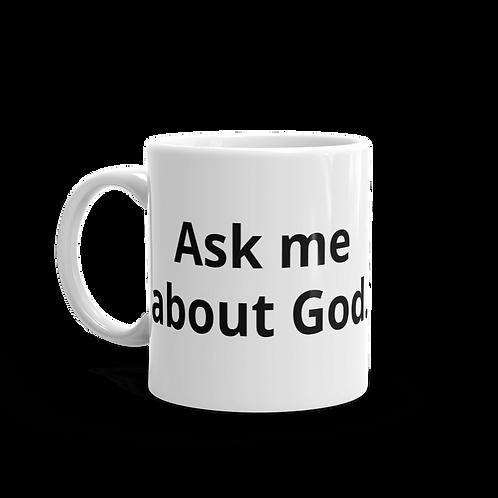 Ask Me About God Mug