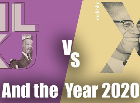 MLK  vs. Malcolm X and the Year 2020