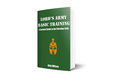 Lord's Army Basic Training: A Survival Guide to the Christian Faith