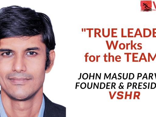 True Leader works for the team by John Masud Parvez