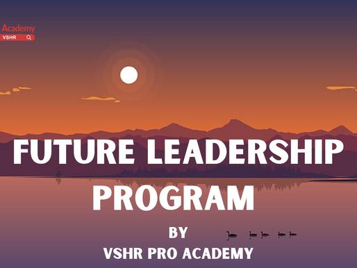 How Future Leadership Program of VSHR Pro Academy Take your career toward next level