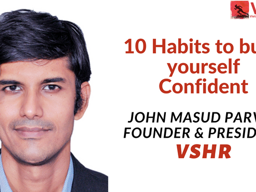 10 Habits to become a Confident person by John Masud Parvez