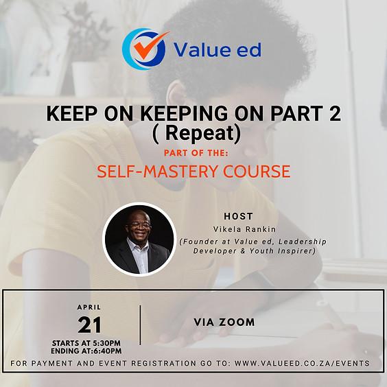 Keep On Keeping On Part 2