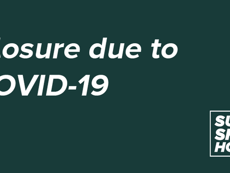 Closure due to COVID-19