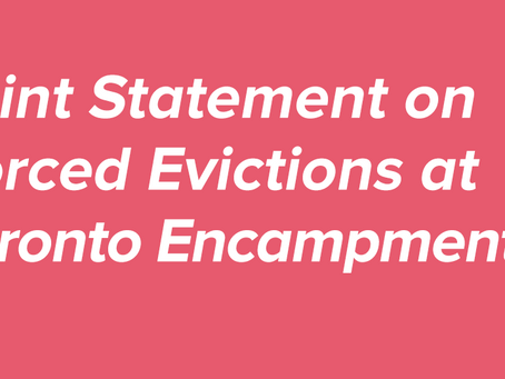 Joint Statement on Forced Evictions at Toronto Encampments