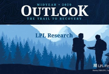 LPL Financial Research Midyear Outlook 2020: The Trail to Recovery