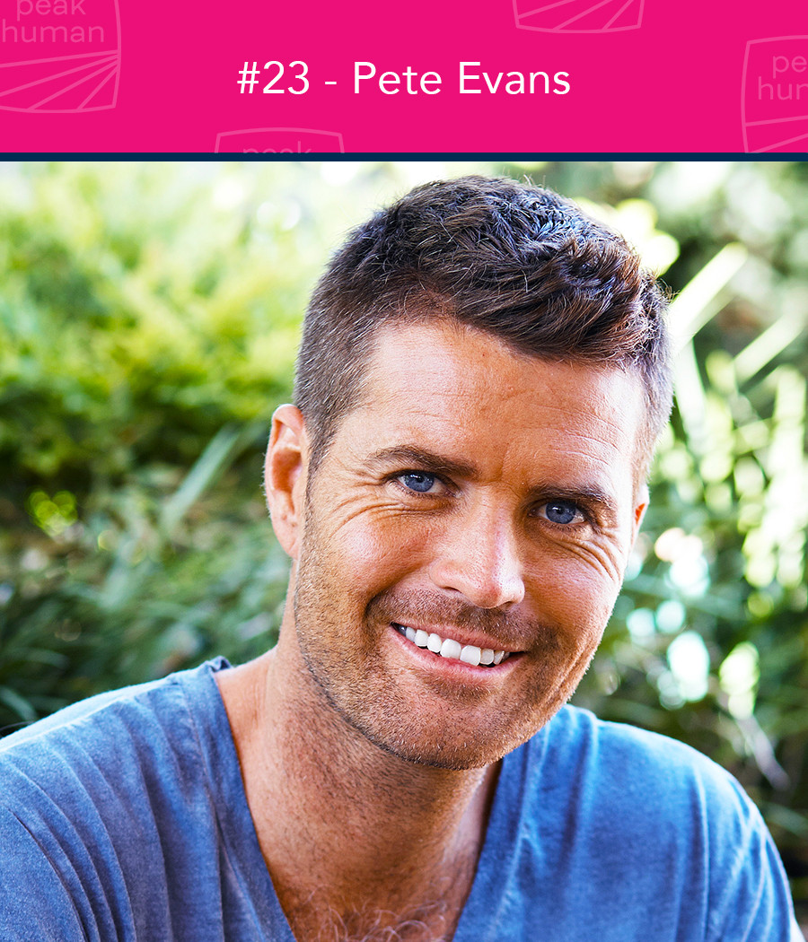 Pete Evans - Peak Human Podcast