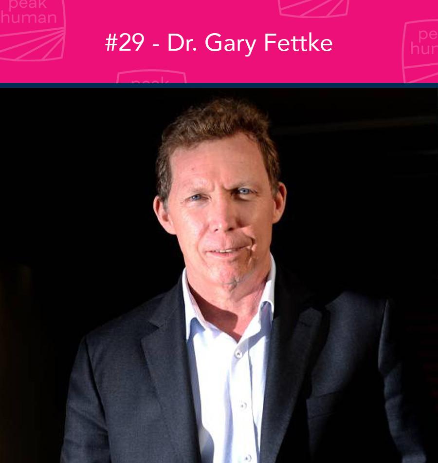 Dr. Gary Fettke - Peak Human Podcast