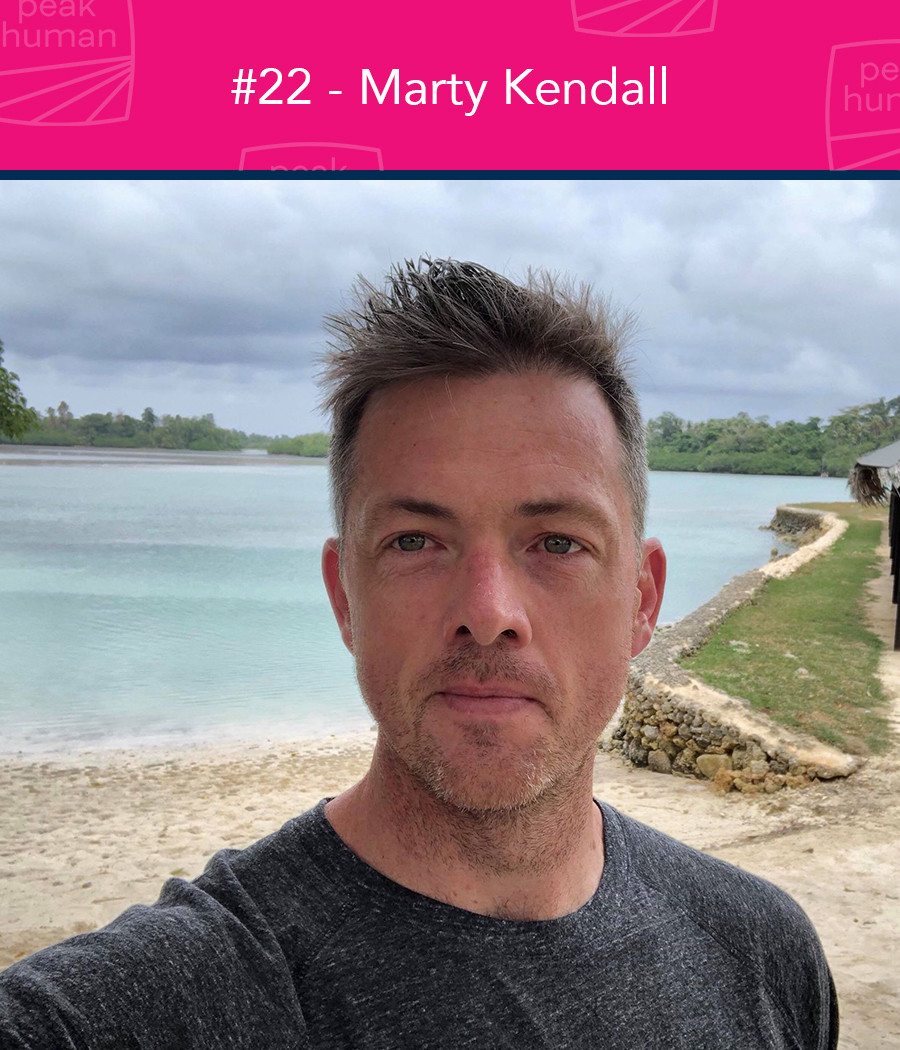 Marty Kendall - Peak Human Podcast