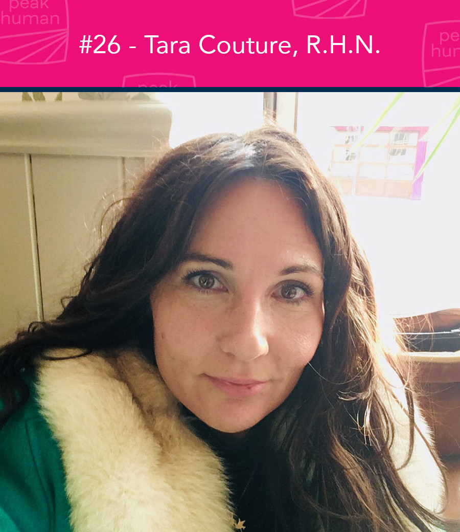 Tara Couture R.H.N. - Peak Human Podcast