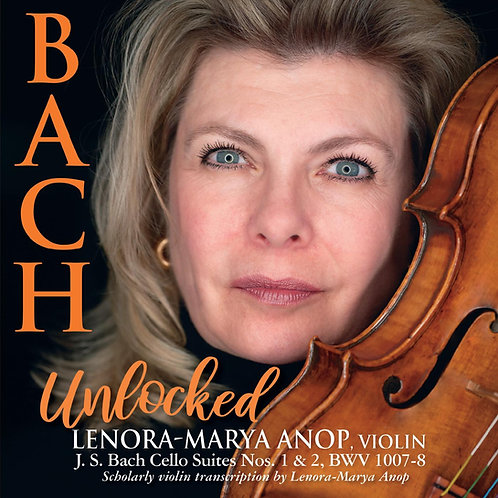 CD: BACH Unlocked: Suites Nos. 1 & 2 BWV 1007-8 for solo Violin