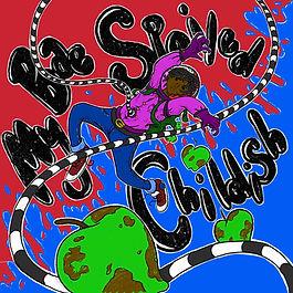 Dre Izaya - My Bae Spoiled : Childish.JP