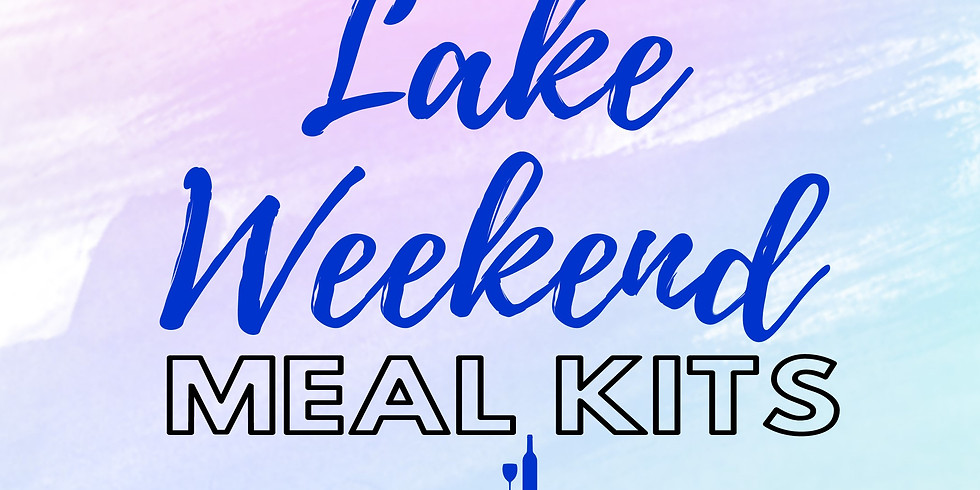 Lake Weekend Meal Kit 5/22