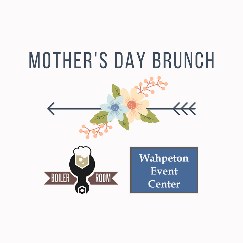 Mother's Day Brunch at Wahpeton Event Center