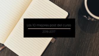 Los 10 mejores post del curso 2016-17