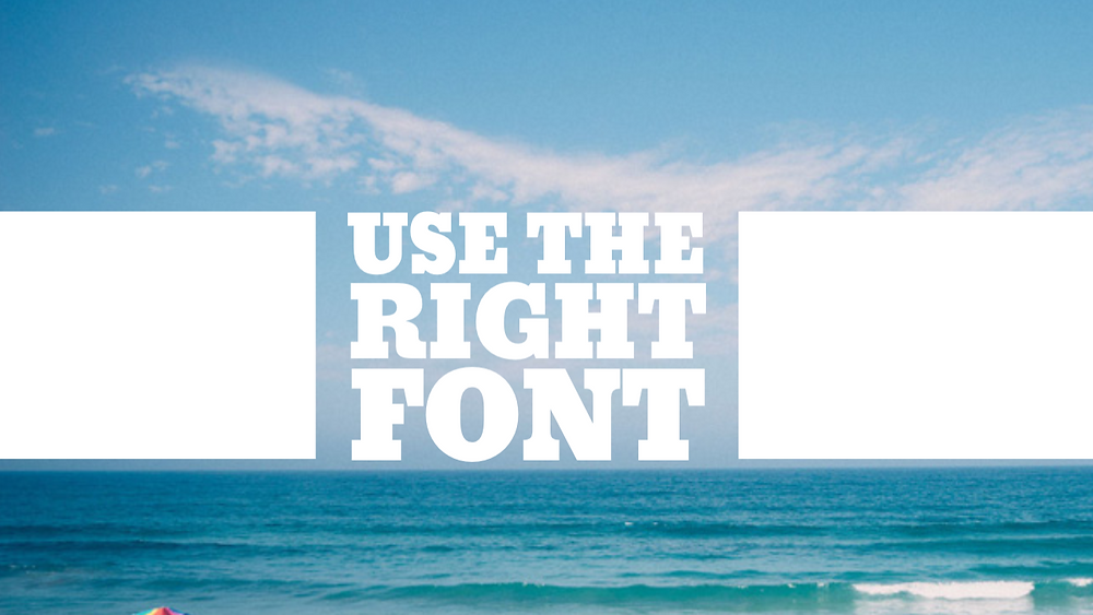 use the right font
