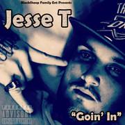 Jesse T - Goin' In.jpg