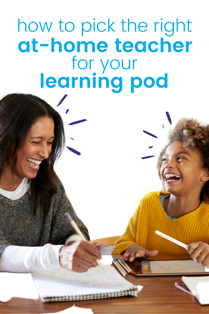 how to pick the right at-home teacher for your learning pod