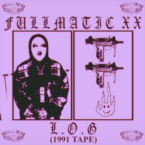 FULLMATIC - L.O.G (1991 TAPE)