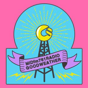 RADIO GOODWEATHERやってます