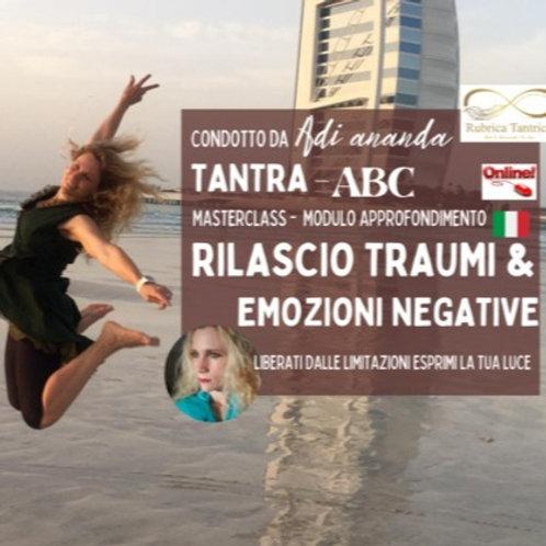 Rilascio Traumi & Emozioni Negative - Tantra ABC - Modulo approfondi