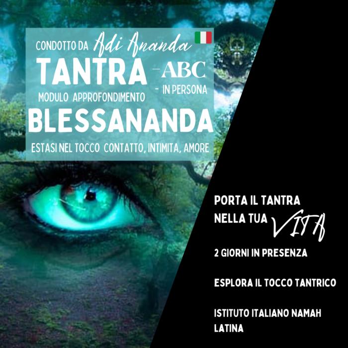 BlessAnanada - Intimità, Kundalini & Meridiani del Piacere - Attivazione e Terapia Tantrica